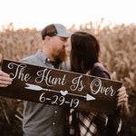 Custom Wedding Sign / The Hunt Is Over / Engagement Signs / Engagement Pictures
