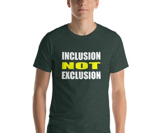 Inclusion Not Exclusion - Diversity and Equality Short-Sleeve Unisex T-Shirt