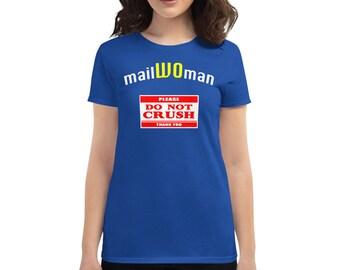 mailWOman Please Do Not Crush Women Empowerment Postal Worker Women's short sleeve t-shirt