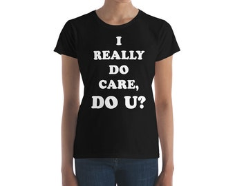 I Really Do Care, Do U? Alternative Melania Trump Jacket Message Women's short sleeve t-shirt
