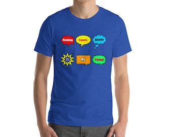 Reading Comic Books Is My Thing Comic-Con Geek Nerd Short-Sleeve Unisex T-Shirt