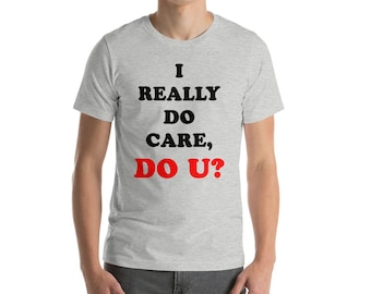 I Really Do Care, Do U? Anti-Melania Trump Jacket Message Protester Short-Sleeve Unisex T-Shirt