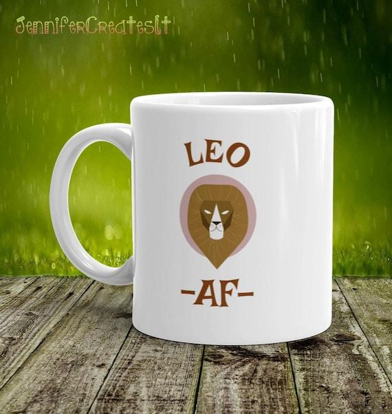 Leo Af Coffee Mug-Leo Zodiac Sign Mug Gift-August Birthday Gift-Leo Lion  Zodiac Gifts-Leo the Lion Mug-Leo AF-Leo Mugs-Leo Cups