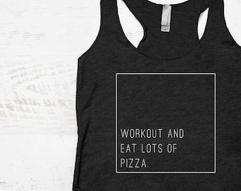 Workout and Pizza Shirt - pizza workout tank 23c8fcc4b9b0e