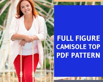 Full Figure / Plus Size Women's Camisole Top PDF Sewing Pattern