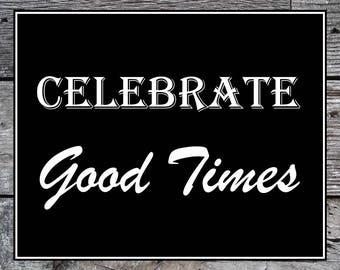 Celebrate Good Times Sign, Printable Wedding Sign, Instant Download