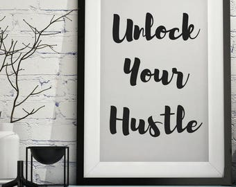 Unlock Your Hustle Printable Quote  Print Wall Decor Inspirational Wall Art Positive Quotes Motivational Quotes Wall Art Black and White