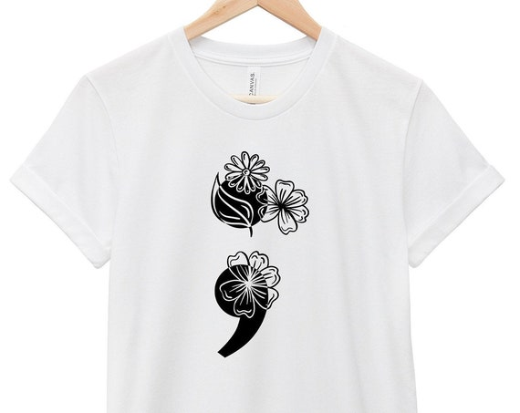 Flower Semicolon Suicide Awareness  | Quote T-Shirt, Jersey Short Sleeve Tee, Multiple Colors