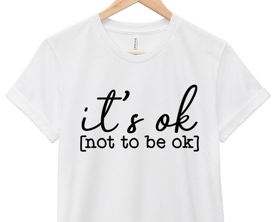 It's Ok Not to Be Ok Suicide Awareness  | Quote T-Shirt, Jersey Short Sleeve Tee, Multiple Colors