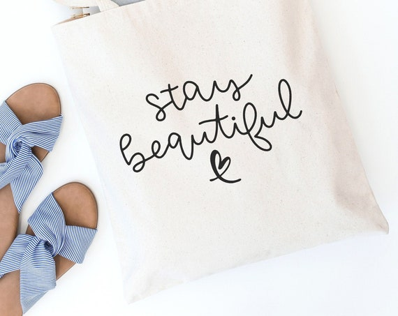 Tote Bag - Reusable Tote - Canvas Tote - Shopping Bag - Canvas Bag - Quote Tote Bag | Stay Beautiful