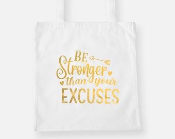 Tote Bag - Reusable Tote - Canvas Tote - Shopping Bag - Canvas Bag - Quote Tote Bag | Be Stronger Than Your Excuses
