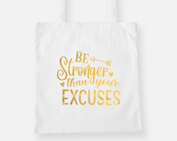 Be Stronger Than Your Excuses | Gold Foil Lightweight Tote Bag, Shopping Bag