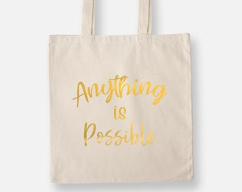 Tote Bag - Reusable Tote - Canvas Tote - Shopping Bag - Canvas Bag - Quote Tote Bag | Anything is Possible