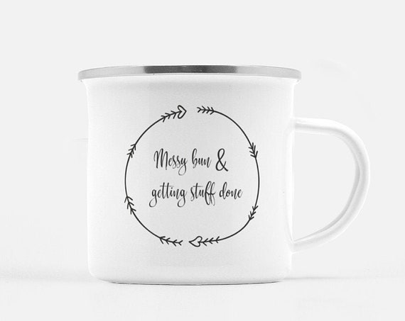 Mom Quote Mug | Funny Coffee Mug | Quote Mug | Funny Quote Mug | Messy Bun, Gettin' Stuff Done