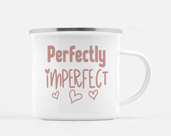 Motivational Mug | Quote Coffee Mug | Coffee Mug | Perfectly Imperfect