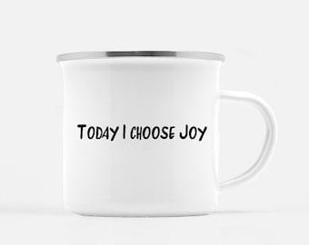 Motivational Mug | Quote Coffee Mug | Coffee Mug | Today, I Choose Joy