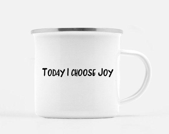 Today, I Choose Joy   Coffee Mug, Camp Mug