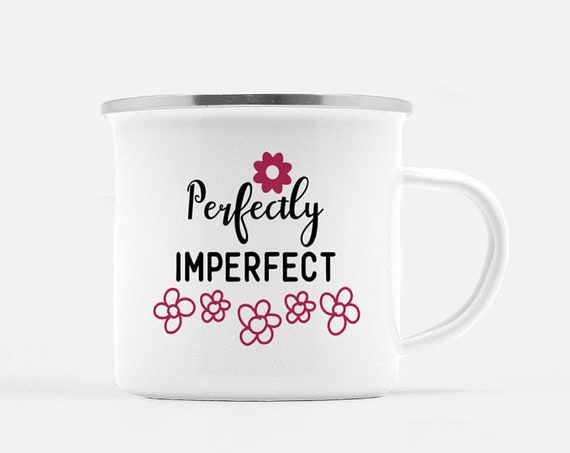 Perfectly Imperfect   Coffee Mug, Camp Mug