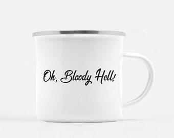 Funny Coffee Mug | Quote Mug | Funny Quote Mug | Oh Bloody Hell