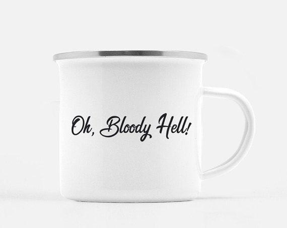 Oh Bloody Hell | Coffee Mug, Camp Mug