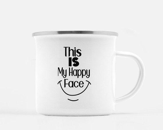 This IS My Happy Face | Coffee Mug, Camp Mug