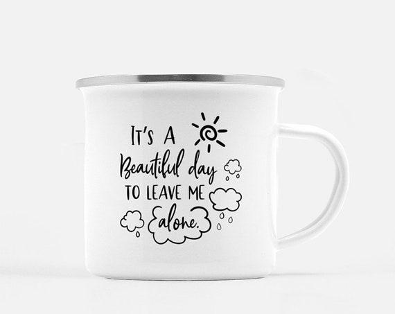 Leave Me Alone   Coffee Mug, Camp Mug