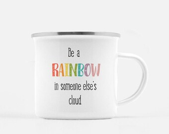 Motivational Mug | Quote Coffee Mug | Coffee Mug | Be a Rainbow
