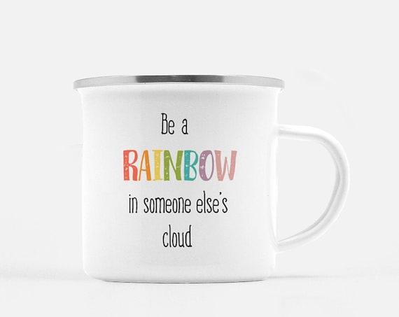 Be a Rainbow   Coffee Mug, Camp Mug