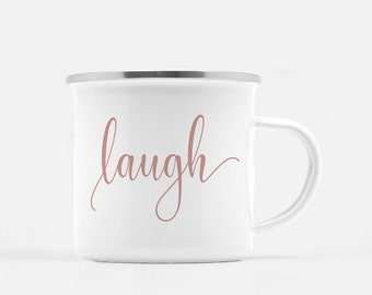Camp Mug - Stainless Steel Mug - Motivational Mug - Quote Coffee Mug - Coffee Mug | Laugh