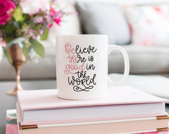 Motivational Mug | Quote Coffee Mug | Coffee Mug | Be the Good