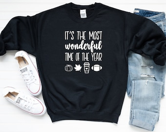Fall Sweatshirt - Fall Quote Sweatshirt - Football Quote Sweatshirt | It's the Most Wonderful Time
