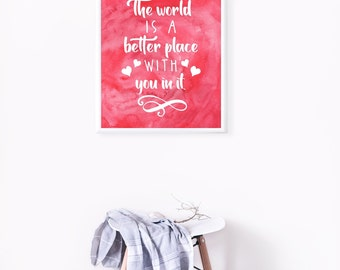 The World Is a Better Place | Watercolor Mental Health Quote Poster Wall Art, Mental Health Awareness