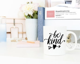 Motivational Mug | Quote Coffee Mug | Coffee Mug | Kindness Mug | Be Kind