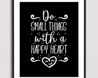Wall Art - Art Print -  Quote Art - Poster - Quote Art Print | Do Small Things with a Happy Heart