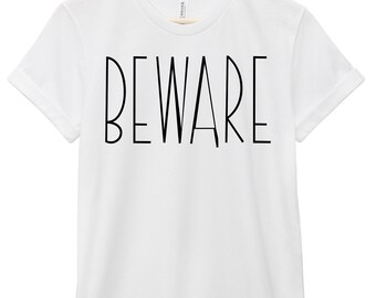Halloween T-Shirt - Halloween Quote T-Shirt - Halloween Quote Tee   Beware