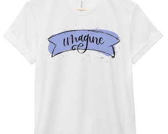 Quote T-Shirt - Inspirational Quote T-Shirt - Happiness Quote T-Shirt | Imagine