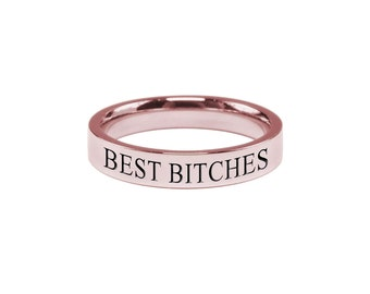 Funny Ring - Stainless Steel Ring - Rose Gold Ring - Engraved Ring - Stackable Band Ring - Bridesmaid Gift - Besties Gift | Best Bitches