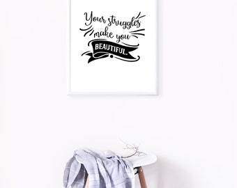 Your Struggles Make You Beautiful | Watercolor Mental Health Quote Poster Wall Art, Mental Health Awareness