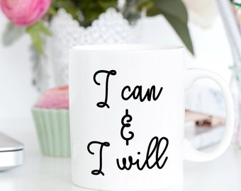 Motivational Mug | Quote Coffee Mug | Coffee Mug | I Can & I Will
