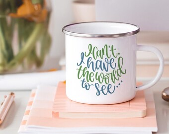 Motivational Mug | Quote Coffee Mug | Coffee Mug | I Have the World to See