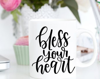 Motivational Mug | Quote Coffee Mug | Coffee Mug | Bless Your Heart