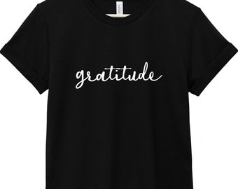 Quote T-Shirt - Inspirational Quote T-Shirt - Motivational Quote T-Shirt | Gratitude