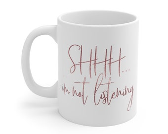 Funny Coffee Mug | Quote Mug | Funny Quote Mug | Shhh... No One Cares
