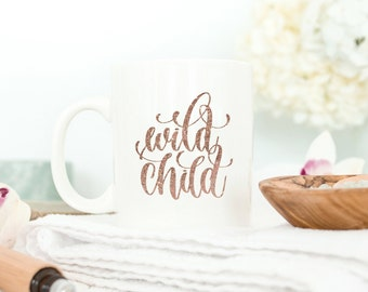 Motivational Mug | Quote Coffee Mug | Coffee Mug | Wild Child