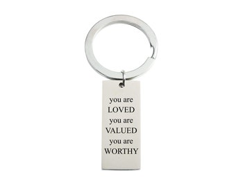 Inspirational Keychain - Stainless Steel Keychain - Silver Keychain | You Are Loved, Valued, Worthy