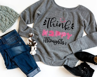 Happiness Sweatshirt - Happiness Quote Sweatshirt - Off the Shoulder Sweatshirt | Think Happy Thoughts