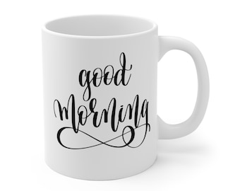 Motivational Mug | Quote Coffee Mug | Coffee Mug | Good Morning