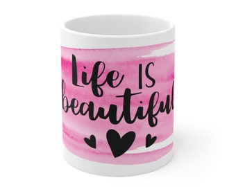 Motivational Mug | Quote Coffee Mug | Coffee Mug | Life Is Beautiful