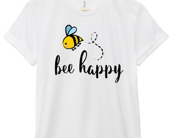 Quote T-Shirt - Inspirational Quote T-Shirt - Motivational Quote T-Shirt | Bee Happy
