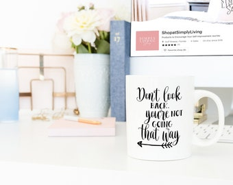 Motivational Mug | Quote Coffee Mug | Coffee Mug | Don't Look Back